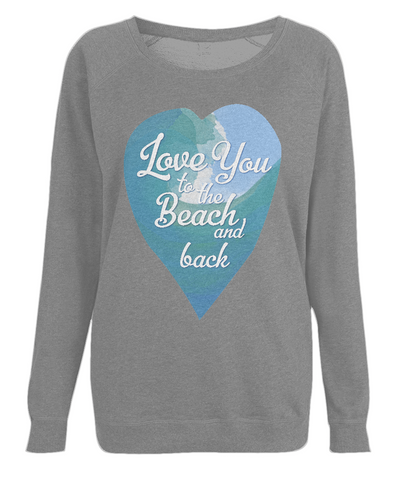 "EP66 Organic Combed Cotton, Eco Dark Heather Raglan Sweatshirt featuring a watercolour ocean wave and the quote ""Love You to the beach and back"" enclosed together in a heart,"