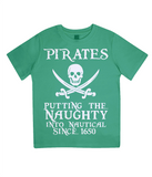 "EPJ01 Organic Combed Cotton Children's T-Shirt in Green contains the quote  ""Pirates - putting the naughty into nautical since 1650"""
