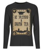 "EP01L Organic Combed Cotton Men's Long Sleeve black T-Shirt contains the humorous Steampunk quote ""Be Splendid and Drink Tea"" and includes a silhouette of the London skyline."