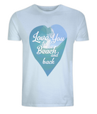 "EPo1 Organic and Eco unisex light blue T-Shirt features a watercolour ocean wave with ""Love You to the beach and back"" enclosed together in a heart, perfect for couples, weddings, honeymoon"