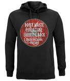 "EP60P Organic Combed Cotton Unisex Black Hoodie contains an inspirational quote set on a Viking shield ""Don't Waste Your Time Looking Back - You're not Going That Way"""