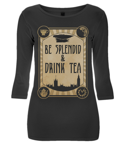 EP07 Women's 3/4 Sleeve Stretch T-Shirt S009d - Be Splendid and Drink Tea