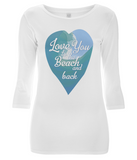 "EP07 Organic and Eco Women's 3/4 Sleeve white T-Shirt features a watercolour ocean wave and the quote ""Love You to the beach and back"" enclosed together in a heart"