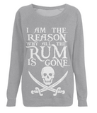 "EP66 Organic Combed Cotton Light Heather Raglan Sweatshirt features the famous Calico Jack skull and crossed cutlasses along with the humorous Pirate quote ""I am the Reason why all the Rum is Gone"""