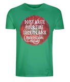 "EP01 Organic Combed Cotton green viking T-Shirt contains an emotive quote set on a Viking shield ""Don't Waste Your Time Looking Back, You're not Going That Way"""