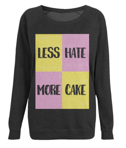 "EP66 Eco, Combed Organic Cotton Black Raglan Sweatshirt contains the  quote ""Less Hate, More Cake"" with an image of a pink and yellow Battenberg cake"