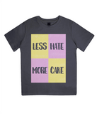 "EPJ01 Organic Combed Cotton Children's T-Shirt in Black, contains the quote  ""Less Hate, More Cake"" and features a pink and yellow Battenberg cake"