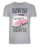 "EP01 Eco and Organic grey T-Shirt with the quote ""We travel not to escape life, but for life not to escape us"" and a classic VW camper van in pink"