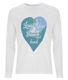 "Eco and Organic Men's long sleeve T-Shirt features a watercolour ocean wave in shades of blue and the quote ""Love You to the beach and back"" enclosed together in a heart"