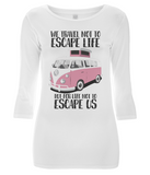 "EP07 Eco Women's 3/4 Sleeve T-Shirt contains the inspirational quote ""We travel not to escape life, but for life not to escape us"" and features a classic VW camper van in pink"