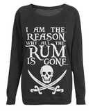 "EP66 Organic Combed Cotton Black Raglan Sweatshirt features the famous Calico Jack skull and crossed cutlasses along with the humorous Pirate quote ""I am the Reason why all the Rum is Gone"""