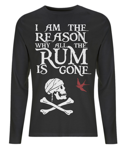 "EP01L Organic Combed Cotton Men's Long Sleeve T-Shirt in black contains the humorous Pirate quote ""I am the Reason why all the Rum is Gone"" and includes an image of the flag of Captain Jack Sparrow"