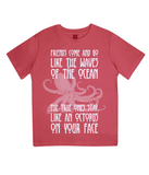 "EPJ01 Organic Combed Cotton Children's T-Shirt in Red contains the quote  ""Friends Come and Go Like the Waves on the Ocean - The True Ones Stay Like an Octopus on your Face"""