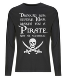 "EP01L 100% Organic Combed Cotton Men's Long Sleeve T-Shirt in black featuring the Pirate quote ""Drinking Rum before 10am make you a Pirate Not an Alcoholic"""