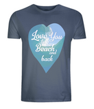"EPo1 Organic and Eco unisex denim blue T-Shirt features a watercolour ocean wave with ""Love You to the beach and back"" enclosed together in a heart, perfect for couples, weddings, honeymoon"