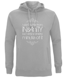 "EP60P Organic Eco Unisex melange grey Hoodie contains the quote  ""I Don't Suffer from Insanity, but Enjoy every Minute of it"""