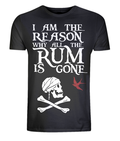 "EP01 Organic Combed Cotton Unisex black T-Shirt contains the humorous Pirate quote ""I am the Reason why all the Rum is Gone"" and includes Captain Jack Sparrow's Flag"