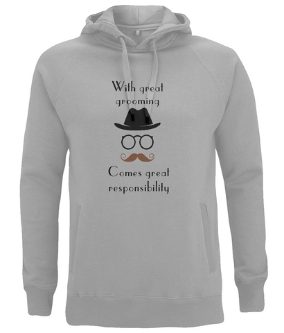 "EP60P Organic Cotton Eco clothing - ""With great grooming comes great responsibility""  Organic Eco Hoodie"