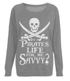EP66 Women's Raglan Sweatshirt P007 A Pirates Life for me