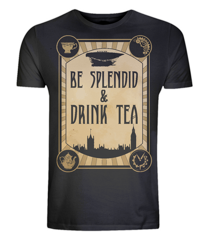 "EP01: Organic Cotton Unisex black T-Shirt contains the humorous Steampunk quote ""Be Splendid and Drink Tea"""