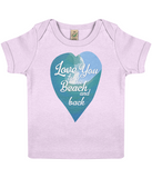 "EPB01 Organic Cotton Baby T-shirt in Powder Pink featuring a watercolour ocean wave and the quote ""Love You to the beach and back"""