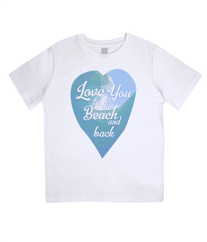 "EPJ01 Organic Combed Cotton Children's T-Shirt in White, contains the quote  ""Love you to the beach and back"""