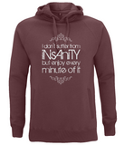 "EP60P Organic Eco Unisex claret red Hoodie contains the quote  ""I Don't Suffer from Insanity, but Enjoy every Minute of it"""