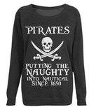 "EP66 Organic Combed Cotton Black Raglan Sweatshirt with the humorous Pirate quote ""Pirates - Putting the Naughty into Nautical since 1650"""