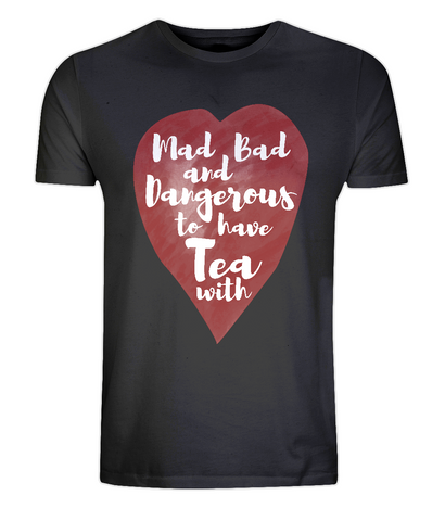 "EP01 Organic and Eco Unisex black T-Shirt with red watercolour heart and the quote ""Mad, Bad and Dangerous to have Tea with"""