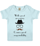 """With great grooming comes great responsibility"" Organic Eco Baby T-shirt in Soft Blue"