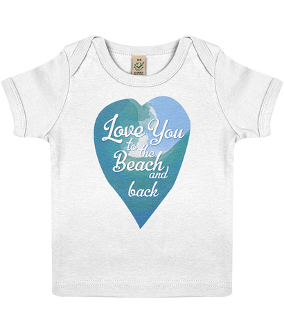 "EPB01 Organic Cotton Baby T-shirt in White featuring a watercolour ocean wave and the quote ""Love You to the beach and back"""