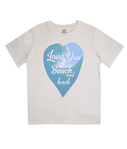 "EPJ01 Organic Combed Cotton Children's T-Shirt in Ecru, contains the quote  ""Love you to the beach and back"""