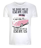 "EP01 Eco and Organic white T-Shirt with the quote ""We travel not to escape life, but for life not to escape us"" and a classic VW camper van in pink"