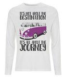 "EP01L Organic and Eco long sleeve white T-Shirt contains the inspirational quote ""It's not about the destination. It's all about the Journey"", featuring a classic VW camper van in purple and white."