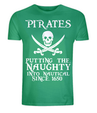 "Organic Cotton Unisex green T-Shirt contains the Pirate quote ""Pirates - Putting the Naughty into Nautical since 1650"""