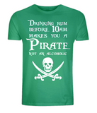 "EP01 Organic Combed Cotton Unisex green T-Shirt features a skull and crossed cutlasses the Pirate quote ""Drinking Rum before 10am makes you a Pirate not an Alcoholic"""