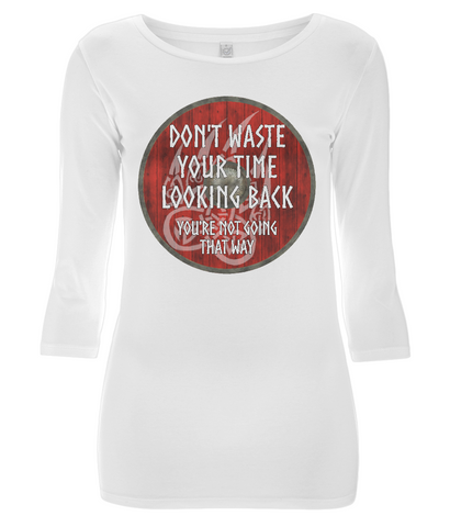 "EP07 Organic Combed Cotton Women's 3/4 Sleeve white T-Shirt contains a quote set on a Viking shield ""Don't Waste Your Time Looking Back - You're not Going That Way"""