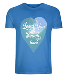 "EPo1 Organic and Eco unisex bright blue T-Shirt features a watercolour ocean wave with ""Love You to the beach and back"" enclosed together in a heart, perfect for couples, weddings, honeymoon"