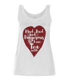 "EP44 Organic and Eco Women's Tencel Blend White Vest contains the quote ""Mad, Bad and Dangerous to have Tea with"""