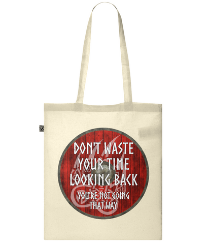 Organic Eco Tote Bag Viking - Dont waste your time looking back