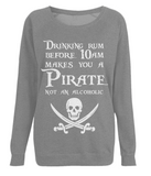 "EP66 Organic soft Combed Cotton Dark Heather Raglan Sweatshirt features the famous Calico Jack skull and crossed cutlasses along with the humorous Pirate quote ""Drinking Rum before 10am makes you a Pirate not an Alcoholic"""
