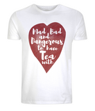 "EP01 Organic and Eco Unisex white T-Shirt with red watercolour heart and the quote ""Mad, Bad and Dangerous to have Tea with"""