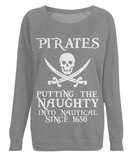 "EP66 Organic Combed Cotton Dark Heather Raglan Sweatshirt with the humorous Pirate quote ""Pirates - Putting the Naughty into Nautical since 1650"""