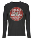"EP01L Organic Combed Cotton Men's Long Sleeve black T-Shirt contains an emotive quote set on a red Viking shield ""Don't Waste Your Time Looking Back, You're not Going That Way"""