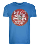 "EP01 Organic Combed Cotton bright blue viking T-Shirt contains an emotive quote set on a Viking shield ""Don't Waste Your Time Looking Back, You're not Going That Way"""