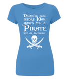 "EP04 Organic Eco Women's Slim Fit bright blue T-Shirt with the humorous Pirate quote ""Drinking Rum before 10am make you a Pirate Not an Alcoholic"""