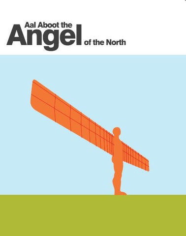 Aal Aboot the Angel of the North Book