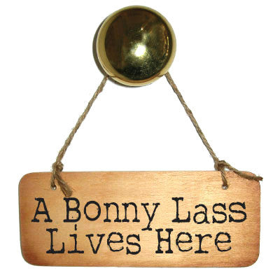A Bonny Lass Lives Here Wooden Sign