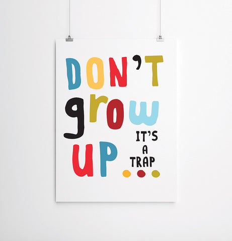 Don't Grow Up It's A Trap Print Multicoloured