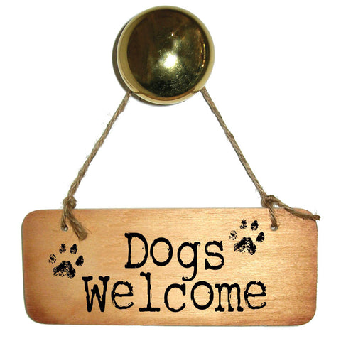 Dogs Welcome Wooden Sign
